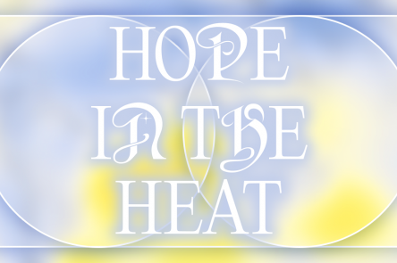 A pastel blue and yellow gra[hic that displays the words 'Hope in the Heat' in ornate curly font, in capitals.