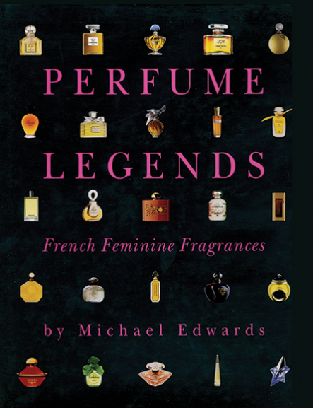 Perfume Legends: French Feminine Fragrances by Michael Edwards