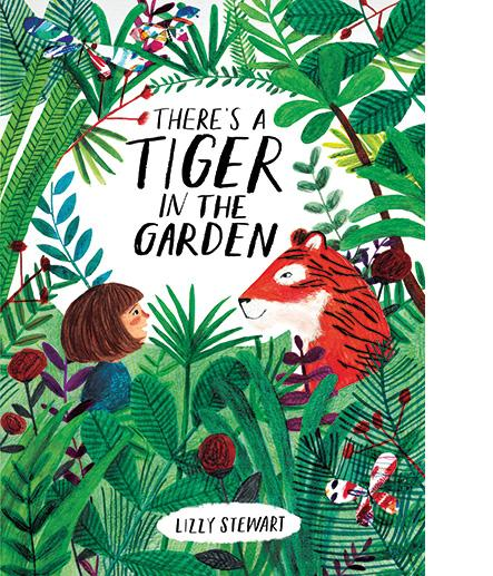 There's a Tiger in the Garden, Courtesy of Lizzy Stewart