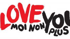 I Love You, Moi Non PLus